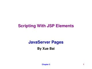 Scripting With JSP Elements