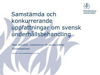 Samst mda och konkurrerande uppfattningar om svensk underh llsbehandling