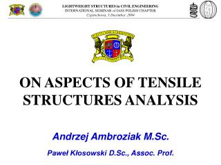 ON ASPECTS OF TENSILE STRUCTURES ANALYSIS