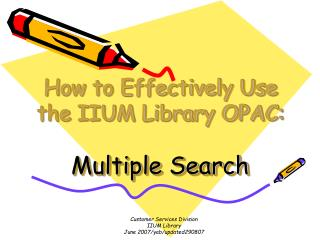How to Effectively Use the IIUM Library OPAC: Multiple Search