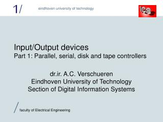 Input/Output devices Part 1: Parallel, serial, disk and tape controllers