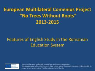 "European Multilateral Comenius Project  ""No Trees Without Roots"" 2013-2015"