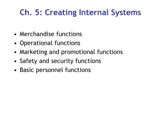 Ch. 5: Creating Internal Systems