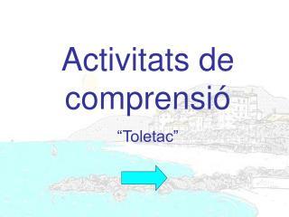"""Activitats de comprensió """"Toletac"""""""