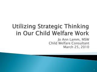 Utilizing Strategic Thinking in Our Child Welfare Work