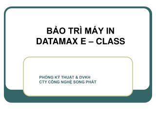 BẢO TRÌ MÁY IN  DATAMAX E – CLASS