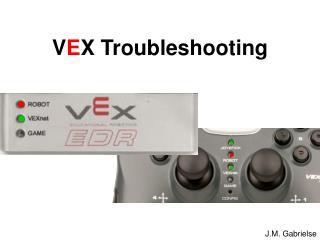 VEX Troubleshooting