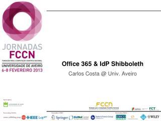 Office 365  &  IdP Shibboleth