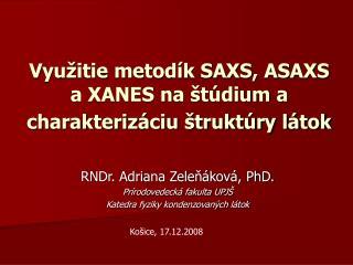 Využitie metodík SAXS, ASAXS a XANES na štúdium a charakterizáciu štruktúry látok