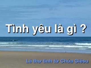 T�nh y�u l� g� ?