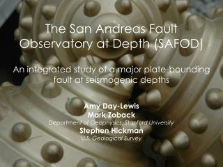 Amy Day-Lewis Mark Zoback Department of Geophysics, Stanford University Stephen Hickman
