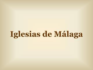 Iglesias de Málaga