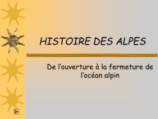HISTOIRE DES ALPES