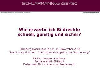 Wie erwerbe ich Bildrechte schnell, g nstig und sicher    Hamburgwork Law Forum 15. November 2011 Recht ohne Grenzen - I