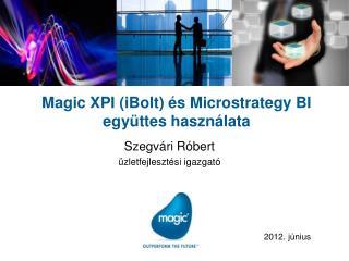 Magic XPI (iBolt) és Microstrategy BI együttes használata