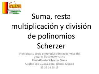 Suma, resta multiplicación y división de polinomios Scherzer