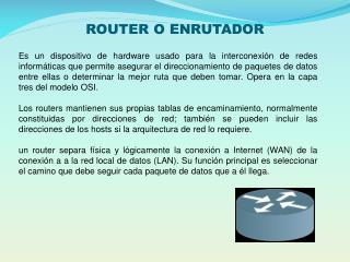 ROUTER  O  ENRUTADOR