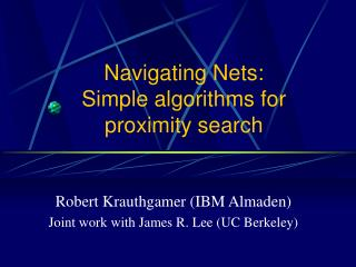 Navigating Nets: Simple algorithms for proximity search