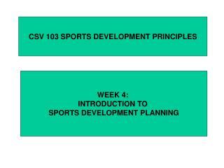 CSV 103 SPORTS DEVELOPMENT PRINCIPLES