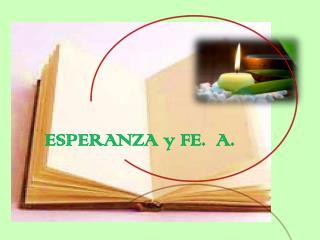 ESPERANZA y FE.  A.