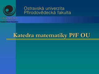 Katedra matematiky PřF OU