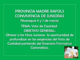 HERMANAS  JUNIORAS Hna  Carolina del C. Torres Blandón Hna  Noelia  E.  Balmaceda Treminio