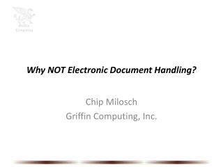 Why NOT Electronic Document Handling?