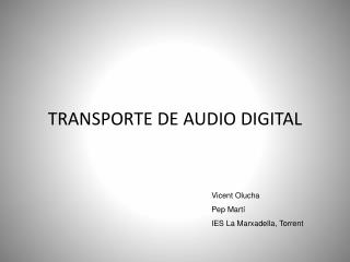 TRANSPORTE DE AUDIO DIGITAL