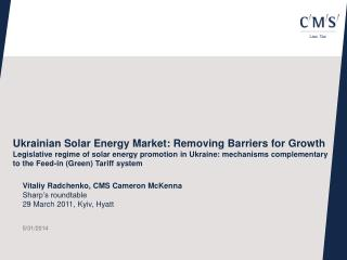 Ukrainian Solar Energy Market: Removing Barriers for Growth Legislative regime of solar energy promotion in Ukraine: mec