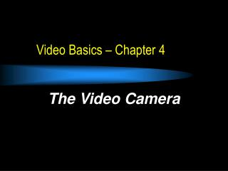 Video Basics – Chapter 4