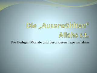"""Die  """"Auserwählten""""  Allahs s.t ."""