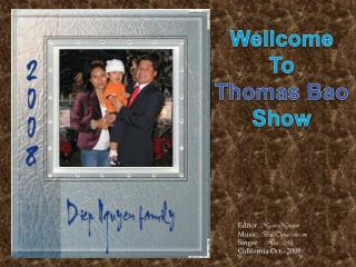 Wellcome To Thomas  Bao Show