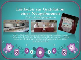 Leitfaden  zur Gratulation  eines Neugeborenen  ( Aqiqa - Z usatzprogramm )