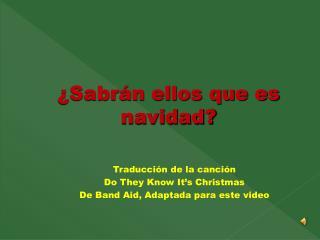 ¿Sabrán ellos que es navidad?