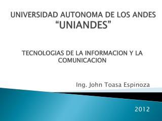 """UNIVERSIDAD AUTONOMA DE LOS ANDES  """"UNIANDES"""""""