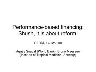 Performance-based financing: Shush, it is about reform