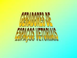 GERADORES DE