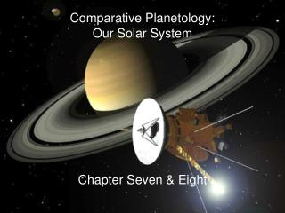 Comparative Planetology: Our Solar System