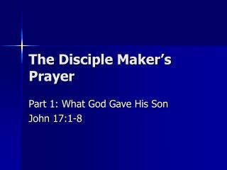 The Disciple Maker s Prayer