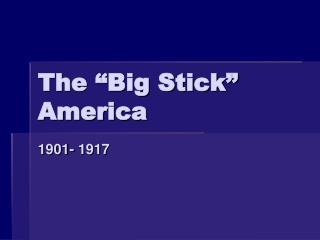 The  Big Stick  America