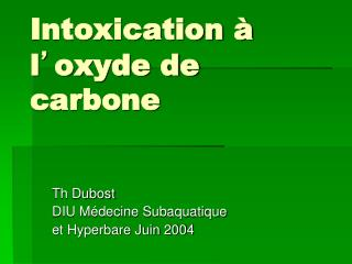 Intoxication à  l ' oxyde de carbone