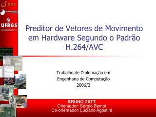 Preditor de Vetores de Movimento em Hardware Segundo o Padrão H.264/AVC