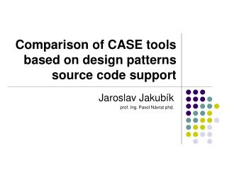 Comparison of CASE tools  based on design patterns  source code support