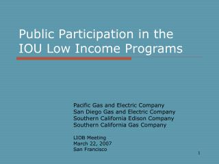 Public Participation in the IOU Low Income Programs