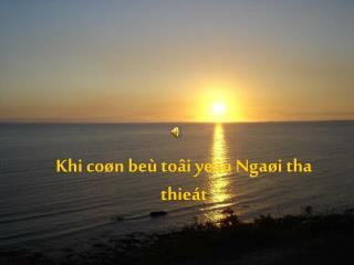 Khi coøn beù toâi yeâu Ngaøi tha thieát