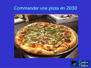 Commander une pizza en 2030