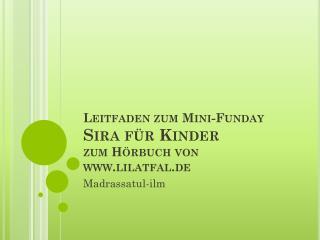 Leitfaden zum Mini- Funday Sira  für Kinder zum Hörbuch von lilatfal.de