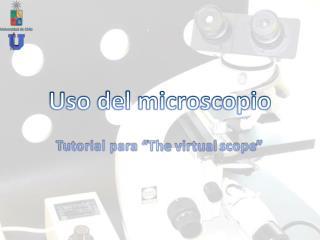 Uso del microscopio