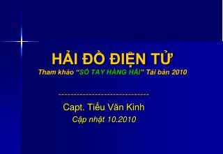 """HẢI ĐỒ ĐIỆN TỬ  Tham khảo  """" SỔ TAY HÀNG HẢI """" Tái bản  2010"""