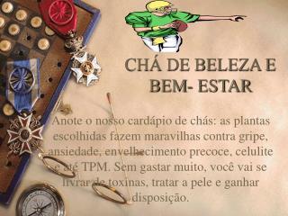 CH� DE BELEZA E BEM- ESTAR